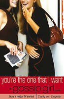 Gossip Girl You're the One That I Want by Cecily Von Ziegesar Paperback New Book