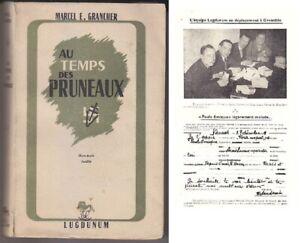 C1 1940 Grancher AU TEMPS DES PRUNEAUX Resistance LYON Frederic DARD 1946