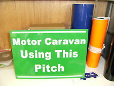 A4 rigid 'Motorcaravan using this pitch' sign free p&p vw/fiat ideal.