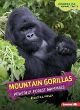 Mountain Gorillas: Powerful Forest Mammals (Comparing Animal Traits)-ExLibrary