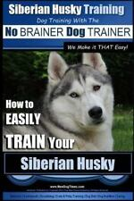 Dog Training with the No Brainer Dog Trainer - We Make It That Easy! : How to...