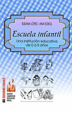 NEW Escuela Infantil: Una Institucion Educativa de 0 a 5 Anos (Spanish Edition)