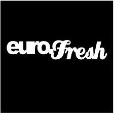 EURO FRESH V2 Vinyl Decal Sticker Window Car Truck Dub - 8 inch
