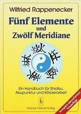 Fünf Elemente und zwölf Meridiane: Ein Handbuch für Akup... | Buch | Zustand gut
