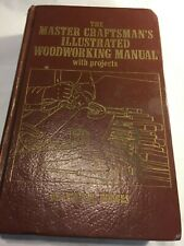 Master Craftsman's Illustrated Woodworking Manual by Lewis H. Hodges