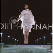 "KILL HANNAH ""UNTIL THERE´S NOTHING LEFT OF US"" CD NEU"
