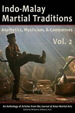 Indo-Malay Martial Traditions Vol 2 Aesthetics Mysticism & C by Pauka Ph D Kirst