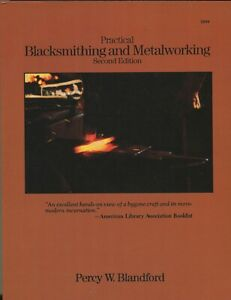 Practical Blacksmithing & Metalsworking by Percy W. Blandford