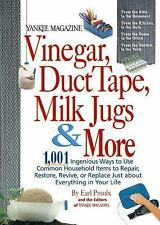 Vinegar, Duct Tape, Milk Jugs & More: 1,001 Ingenious Ways to Use Common Househo