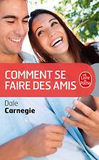 Comment se faire des amis [Dale Carnegie] Communication et compétences sociales