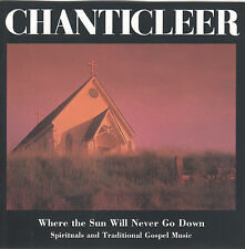 Where the Sun Will Never Go Down by Chanticleer (CD,1990) Spirituals/Trad Gospel
