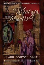 A VINTAGE FROM ATLANTIS: COLLECTED FANTASIES VOL 3 Clark Ashton Smith 1st ed HC