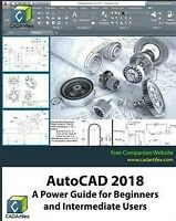 Autocad 2018 : A Power Guide for Beginners and Intermediate Users, Paperback ...
