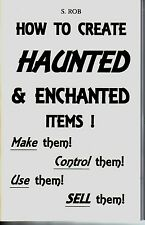 HOW TO CREATE HAUNTED & ENCHANTED ITEMS book S. Rob make use sell control