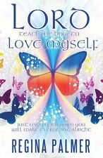 Lord Teach Me How to Love Myself: Just one touch from You will make Everything a