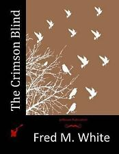 The Crimson Blind by Fred M. White (2015, Paperback)
