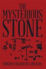The Mysterious Stone by Roberto Salgado de Carvalho (2014, Hardcover)
