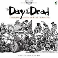 Day of the Dead : A Pictorial Archive of Dia de Los Muertos by Moss, Jean