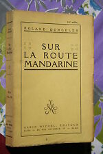 SUR LA ROUTE MANDARINE par ROLAND DORGELES   éd. ALBIN MICHEL 1925