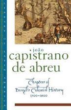 CHAPTERS OF BRAZIL'S COLONIAL HISTORY - ABREU, JOAO CAPISTRANO DE/ BRAKEL, ARTHU