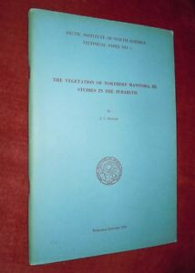 Arctic Institute of North America Paper No 3, The Vegetation of N. Manitoba 1959