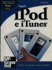 IPOD E I TUNES PRIMA EDIZIONE FAHS CHAD MCGRAW HILL 2006