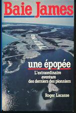 BAIE JAMES : UNE EPOPÉE, Roger Lacasse, Québec Loisirs 1983