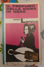GASTON LEROUX : Il profumo della dama in nero (garzanti)  1968