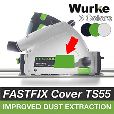 FastFix Blade Cover For Festool TS55 TS55C REQ For Better Dust Extraction Wurke
