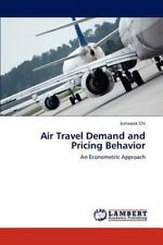 Air Travel Demand And Pricing Behavior: An Econometric Approach: By Junwook Chi