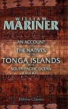 An Account of the Natives of the Tonga Islands, in the South Pacific Ocean: With
