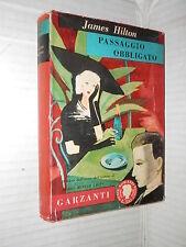 PASSAGGIO OBBLIGATO James Hilton Sem Schlumper Garzanti Serie romanzi oggi 1954