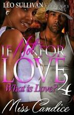 If Not for Love: What Is Love? 4 by Miss Candice (2015, Paperback)