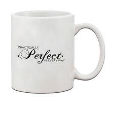PRACTICALLY PERFECT IN EVERY WAY Ceramic Coffee Tea Mug Cup 11 Oz