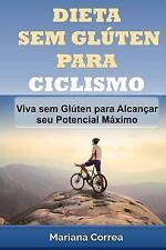 DIETA SEM GLUTEN para CICLISMO : Viva Sem Gluten para Alcancar Seu Potencial...