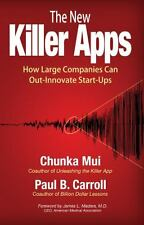 The New Killer Apps: How Large Companies Can Out-Innovate Start-Ups (Paperback o