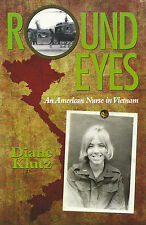 ROUND EYES: An American Nurse in Vietnam by Diane Klutz 2012 PB SIGNED / DATED