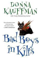 Bad Boys in Kilts by Donna Kauffman (2006, Paperback)