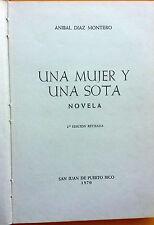 Una Mujer y una Sota Novela por Anibal Diaz Montero 1970 Puerto Rico 2da edicion