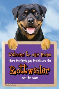Rottweiler Welcome to our Home sign ROTTWEILERS run the house funny signs dog
