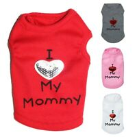 Dog Pet Clothes I Love My Mommy/Daddy Vest Sleeveless Cat T-Shirt Jacket Apparel