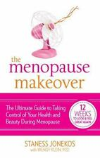 The Menopause Makeover : The Ultimate Guide to Taking Control of Your Health ...