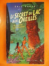 Le Secret du Lac aux Oreilles.L'odyssée polynésienne.Eric Sansa.Ed Degliame