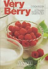 Yankee Magazine VERY BERRY Cookbook 53 Recipes for Every Berry Under the Sun