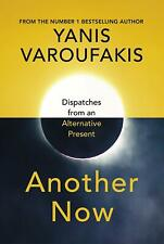 Another Now: Dispatches from an Alternative Present By Yanis Varoufakis PAPERBCK