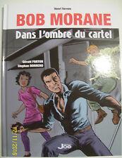"""BD Bob MORANE """" Dans l'ombre du Cartel """" d'Henri VERNES """" 2015"""