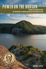 Power on the Hudson: Storm King Mountain and the Emergence of Modern American