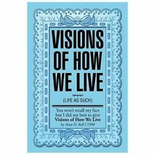 Visions of How We Live : (Life As Such) by Anne Hayward-Ball (2013, Paperback)