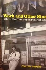 Work and Other Sins: Life in New York City by Charlie LeDuff new paperback