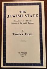'THE JEWISH STATE' : by Theodor HERZL : 6th. Ed. 1972 : pub: H. Pordes : London.